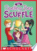 The Spelling Bee Scuffle Sylvie Scruggs Book 3