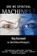Are We Spiritual Machines