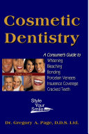 Teeth Whitening Cosmetic Dentisty Consumer Guide To Teeth Whitening Bonding Veneers Porcelains And Insurance Coverage Book PDF