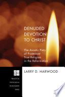 Denuded Devotion to Christ