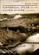 Historical Atlas of the United States, with Original Maps