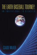 The Earth Baseball Tourney: an Invitational to Disaster Pdf/ePub eBook