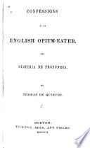 Confessions of an English Opium eater   And  Suspiria de Profundis Book PDF