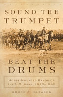 Sound the Trumpet, Beat the Drums: Horse-Mounted Bands of ...