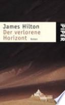 Der verlorene Horizont  : Roman