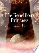 The Rebellious Princess Book PDF