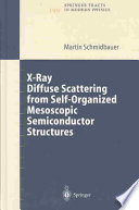 X Ray Diffuse Scattering From Self Organized Mesoscopic Semiconductor Structures Book PDF