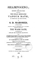 Shampooing; or, Benefits resulting from the use of the Indian medicated vapour bath