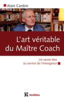 L'art véritable du maître coach
