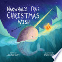 Narwhal s True Christmas Wish