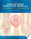 """The Subtle Body Practice Manual: A Comprehensive Guide to Energy Healing"" by Cyndi Dale"