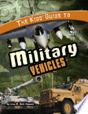The Kids' Guide to Military Vehicles