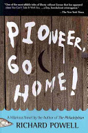 Pioneer, Go Home!