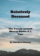 Relatively Deceased  The 27th Murray Barber P  I  Case