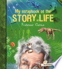 My Scrapbook of the Story of Life (by Professor Genius)