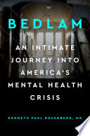 link to Bedlam : an intimate journey into America's mental health crisis in the TCC library catalog
