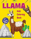 Llama Kids Coloring Book  Fun Facts for Kids about Llamas and Alpacas