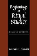 Pdf Beginnings in Ritual Studies