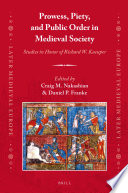 Prowess, Piety, and Public Order in Medieval Society