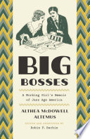 Big Bosses  : A Working Girl's Memoir of Jazz Age America