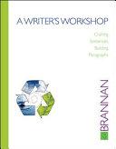 A Writer's Workshop: Crafting Sentences, Building Paragraphs