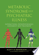 Metabolic Syndrome and Psychiatric Illness  Interactions  Pathophysiology  Assessment and Treatment Book