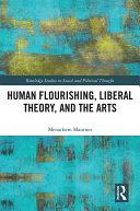 Human Flourishing, Liberal Theory, and the Arts