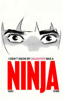 I didn t know my daughter was a ninja