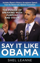 Pdf Say It Like Obama: The Power of Speaking with Purpose and Vision