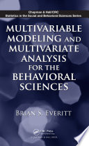 Multivariable Modeling and Multivariate Analysis for the Behavioral Sciences