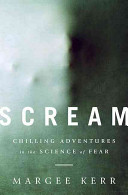 link to Scream : chilling adventures in the science of fear in the TCC library catalog