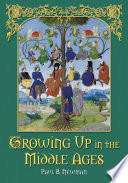 """Growing Up in the Middle Ages"" by Paul B. Newman"