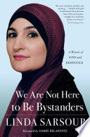 We Are Not Here to Be Bystanders Book