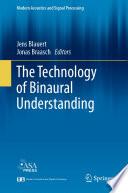 The Technology of Binaural Understanding