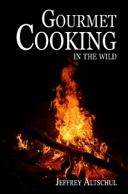 Gourmet Cooking in the Wild Book PDF