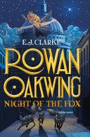 Rowan Oakwing: Night of the Fox