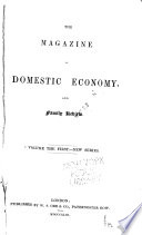 The Magazine of Domestic Economy  and Family Review