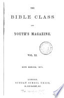 The Bible class magazine [ed. by C.H. Bateman].