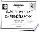 Samuel Wesley and Dr. Mendelssohn
