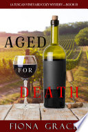 Aged for Death  A Tuscan Vineyard Cozy Mystery   Book 2