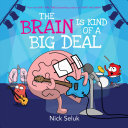 The Brain Is Kind Of A Big Deal Nick Seluk Google Books