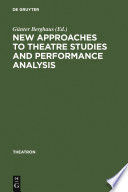 New Approaches To Theatre Studies And Performance Analysis