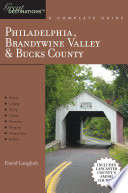 Explorer s Guide Philadelphia  Brandywine Valley   Bucks County  A Great Destination  Includes Lancaster County s Amish Country