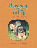 Scrappy and Taffy - Lost and Found
