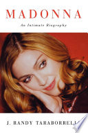 """Madonna: An Intimate Biography"" by J. Randy Taraborrelli"