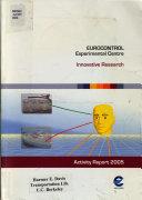 EUROCONTROL Experimental Centre Innovative Research Activity Report 2005