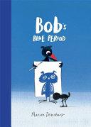 Bob s Blue Period