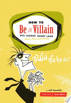 Download How to Be a Villain Free Books - Books