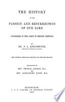 The History of the Passion and Resurrection of Our Lord