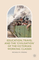 Education, Travel and the 'Civilisation' of the Victorian Working Classes Pdf/ePub eBook